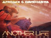 Afrojack & David Guetta Another Life ft Ester Dean