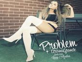 Ariana Grande Problem ft Iggy Azalea