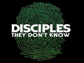 Disciples They Don't Know
