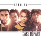 Team BS Case Départ
