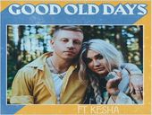 Musique Macklemore ft. Kesha  Good Old Days