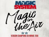 Magic System Magic In The Air 2018