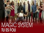Magic System Tu Es Fou