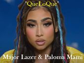 Major Lazer & Paloma Mami - QueLoQue