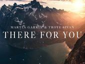 Martin Garrix There For You ft Troye Sivan
