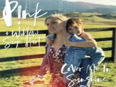 P!nk et Willow Sage Hart - Cover Me In Sunshine