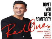 RedOne Don't You Need Somebody feat Enrique Iglesias, Shaggy, R. City, Serayah