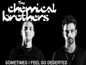 The Chemical Brothers Sometimes I Feel So Deserted