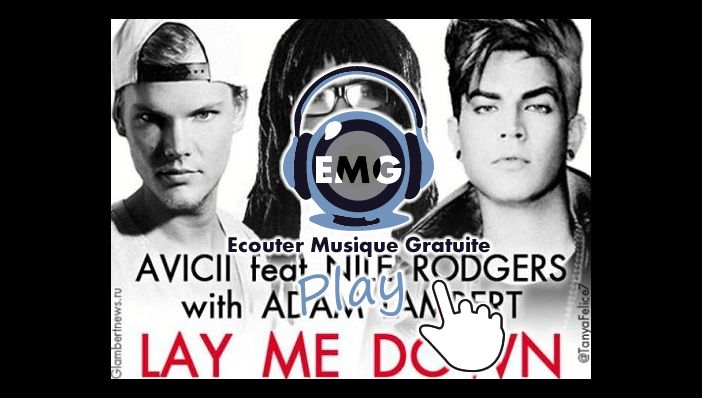 Avicii Lay Me Down ft Adam Lambert et Nile Rodgers