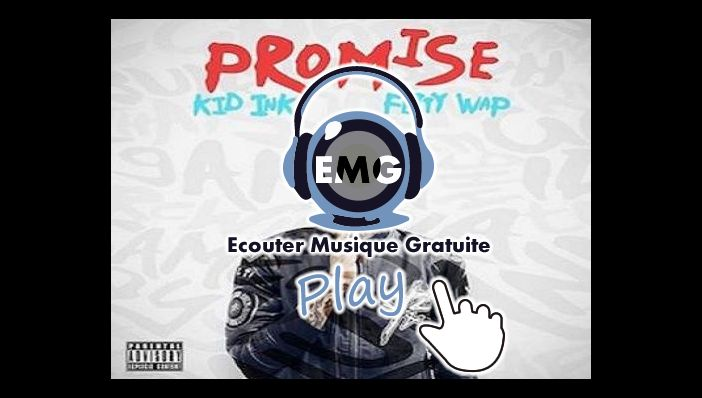 Musique Kid Ink Promise ft Fetty Wap